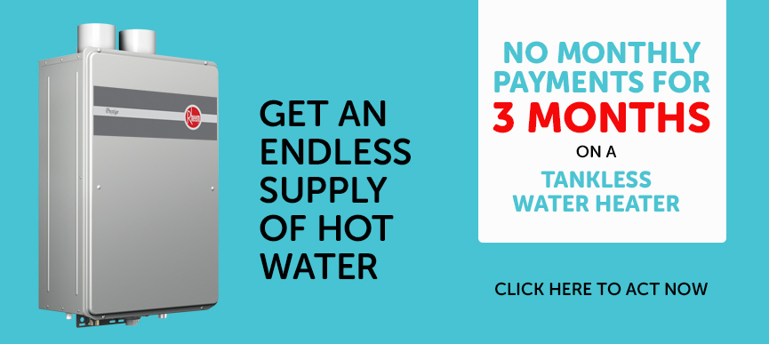 No monthly payments for 3 months on a tankless water heater