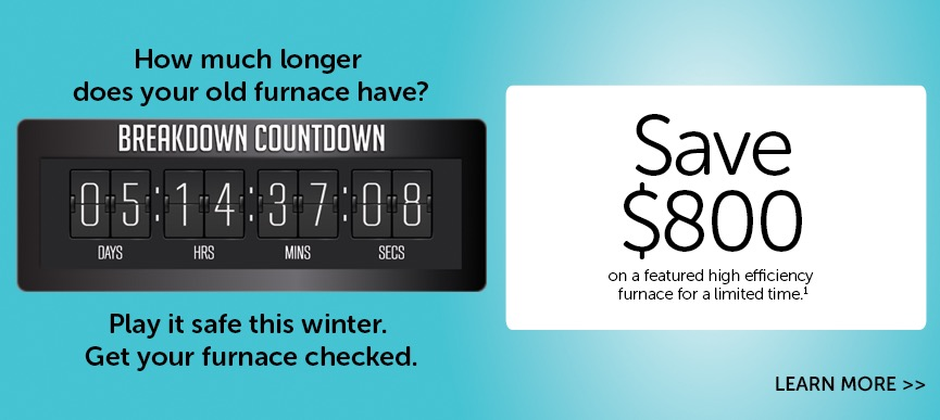 Save $800 on a featured high efficiency furnace