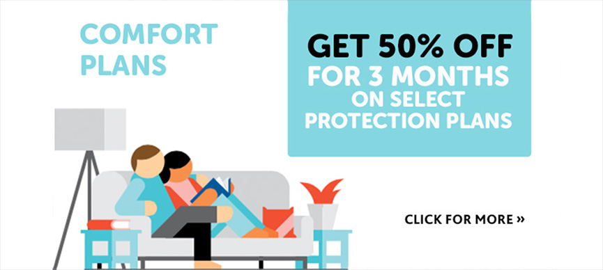 Get 50% off for 3 months on select Reliance Protection Plans